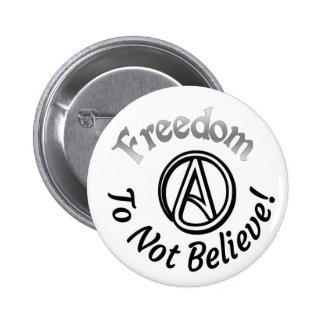 Freiheit zum nicht zu glauben runder button 5,7 cm