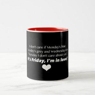 Freitag bin ich in der Liebe! Tasse