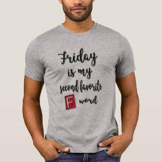 Freitag ist mein zweites Fwort lustiger T - T-Shirt