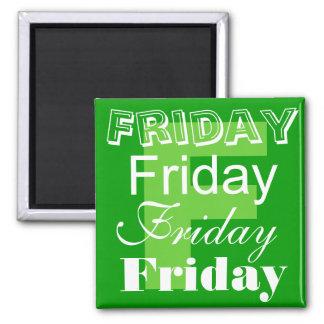 Freitag-Werktag des Woche Magneten Quadratischer Magnet