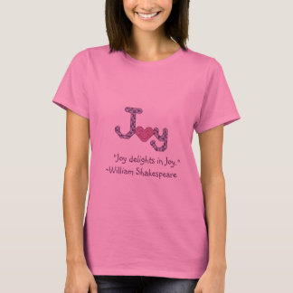 Freudefreuden in Freude William Shakespeare-Zitat T-Shirt