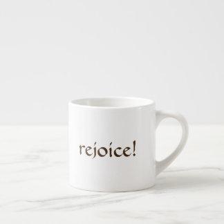 freuen Sie sich! Espressoschale Espressotasse