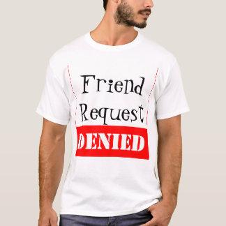 Freund-Antrag VERWEIGERT T-Shirt