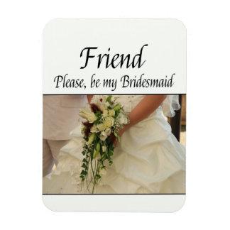 Freund ist bitte Brautjungfer Eckiger Magnet