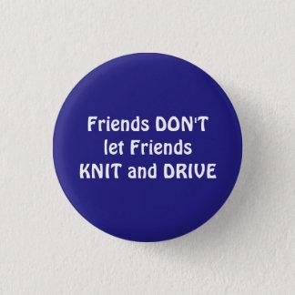 Freunde lassen nicht Freund-Strick und fahren Runder Button 3,2 Cm