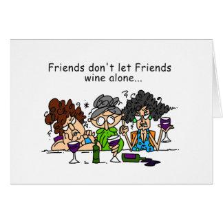 Freunde lassen nicht Freund-Wein allein Grußkarte