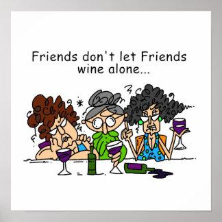 Freunde lassen nicht Freundwein allein Plakatdrucke