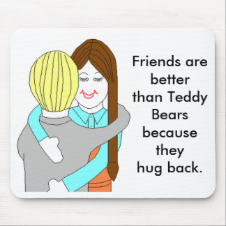Freunde sind besser als Teddybären Mousepad