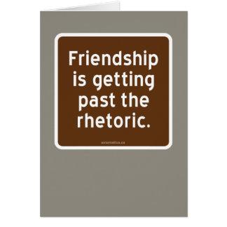 Freundschaft erhält hinter der Rhetorik Karte