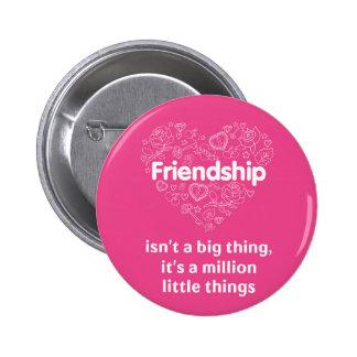 Freundschaft ist das niedliche entworfene Zitat Runder Button 5,7 Cm