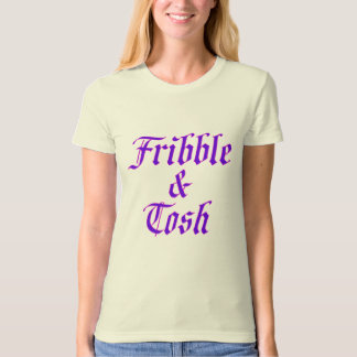 Fribble u. Tosh T-Shirt