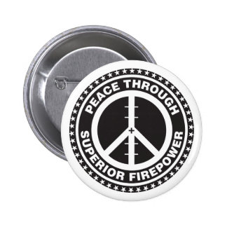 Frieden durch überlegene Feuerkraft Runder Button 5,7 Cm