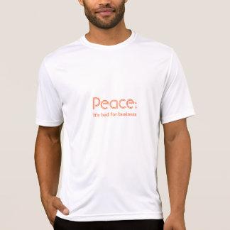 """""""Frieden: Es ist für Geschäft"""" T - Shirt schlecht"""