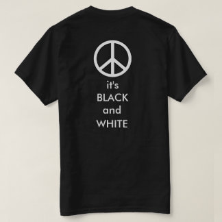 """Frieden: Es ist Schwarzweiss-""""T - Shirt """""""