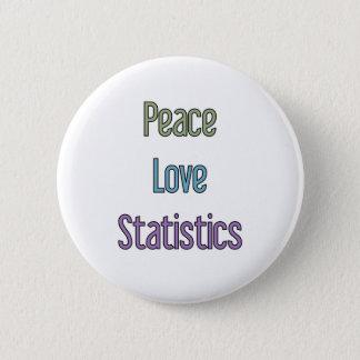 Frieden, Liebe, Statistiken Runder Button 5,1 Cm
