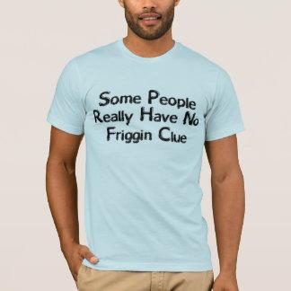 Friggin Anhaltspunkt T-Shirt