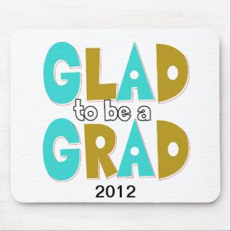 Froh, ein Absolvent-Abschluss 2012 zu sein Mauspads