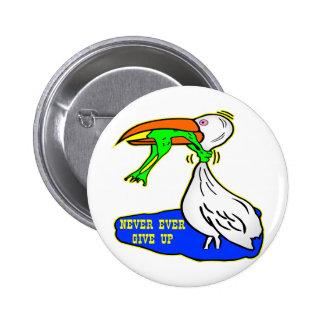 Frosch-würgend Vogel geben nie überhaupt auf Runder Button 5,7 Cm