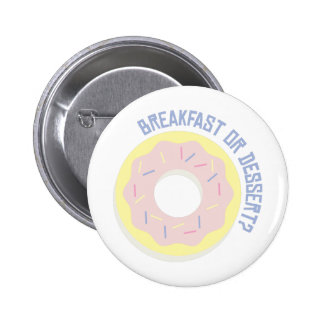 Frühstück oder Nachtisch Runder Button 5,1 Cm
