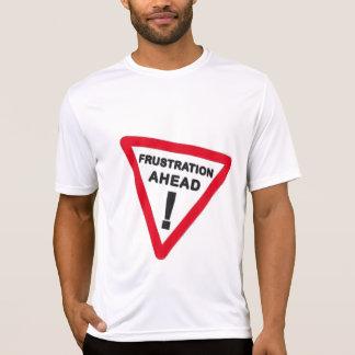 Frustrations-voran T-Shirt T-Shirt