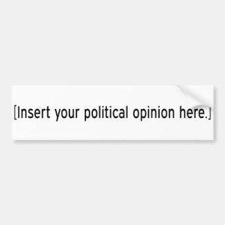 Fügen Sie Ihre politische Meinung hier ein Auto Sticker