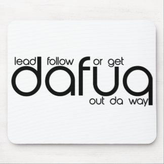 Führen Sie folgen oder erhalten Dafuq heraus DA We Mauspad