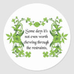 Funny Quote - Some days it's not even worth ... Sticker