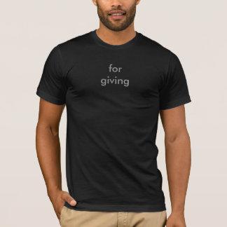 für das Geben T-Shirt