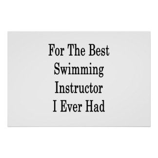 Für den besten Schwimmen-Lehrer hatte ich Poster