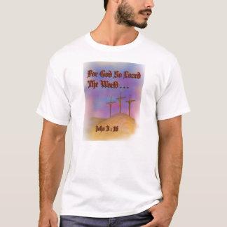 FÜR DEN GOTT SO GELIEBT DER WELT T-Shirt
