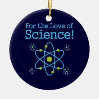 Für die Liebe des Wissenschafts-Atoms Rundes Keramik Ornament