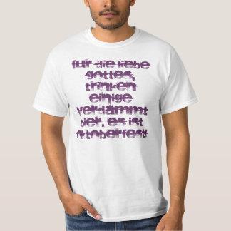 Für die Liebe Gottes, trinken einige verdammt T-Shirt