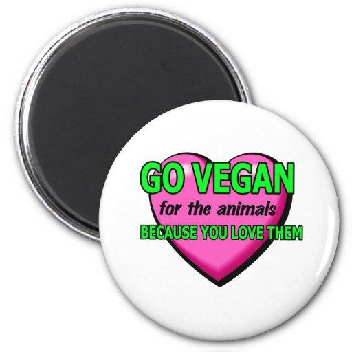 Für die Tiere weil gehen Sie Liebe sie vegan Kühlschrankmagnet