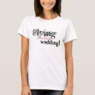 Für eine Hochzeit herein fliegen T-Shirt