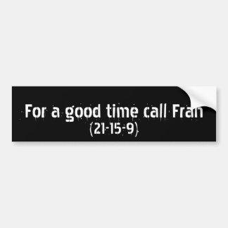Für einen guten Zeitanruf Fran Autoaufkleber