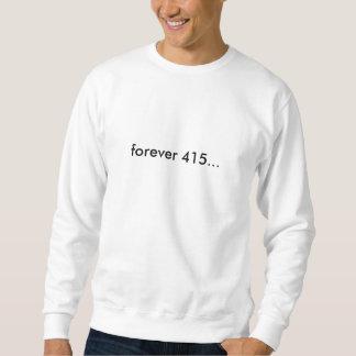 für immer… UnisexSweatshirt 415 Sweatshirt