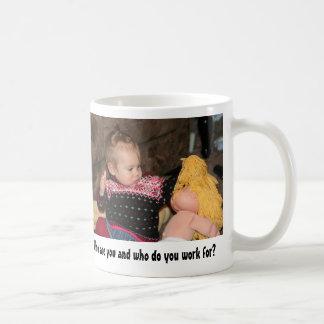 Für wem sind Sie und wem arbeiten Sie? Kaffeetasse