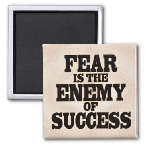 Furcht ist der Feind des Erfolgs Kühlschrankmagnet