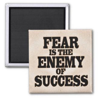 Furcht ist der Feind des Erfolgs Quadratischer Magnet