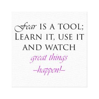 Furcht ist ein Werkzeug-Inspirational Leinwanddruck