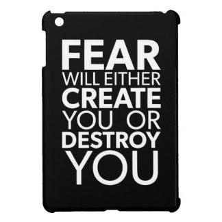 Furcht stellt her oder zerstört Sie - inspirierend iPad Mini Hülle