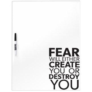 Furcht stellt her oder zerstört Sie - inspirierend Trockenlöschtafel