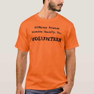 FURever Friends Humane Society, Inc., FREIWILLIGE T-Shirt