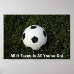 Fußball-alles Plakat, das es nimmt, ist alles Sie
