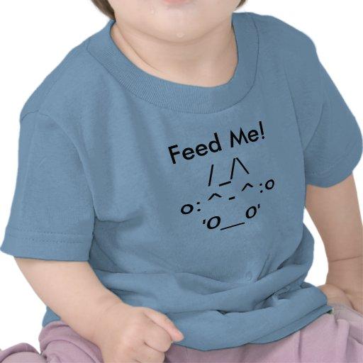 Füttern Sie mich! T-Shirts