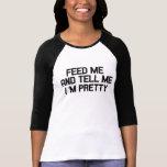 Füttern Sie mich und sagen Sie mir, dass ich