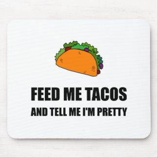 Füttern Sie mir den hübschen Tacos Mousepad