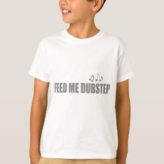 Füttern Sie mir DUBSTEP Musik T-Shirt