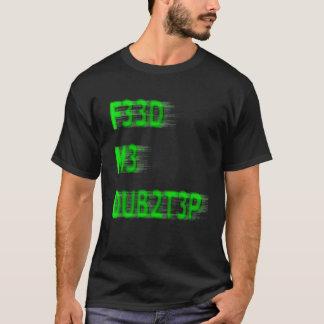 FÜTTERN SIE MIR DUBSTEP T-Shirt