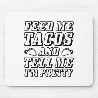 Füttern Sie mir Tacos Mousepad